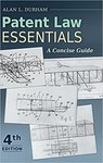 Patent law essentials: a concise guide by Alan L. Durham