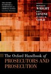 The Oxford Handbook of Prosecutors and Prosecution by Russell M. Gold, Ronald F. Wright, and Kay L. Levine